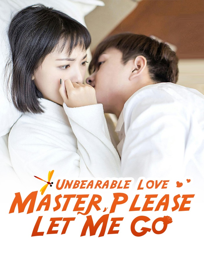 Unbearable Love: Master, Please Let Me Go