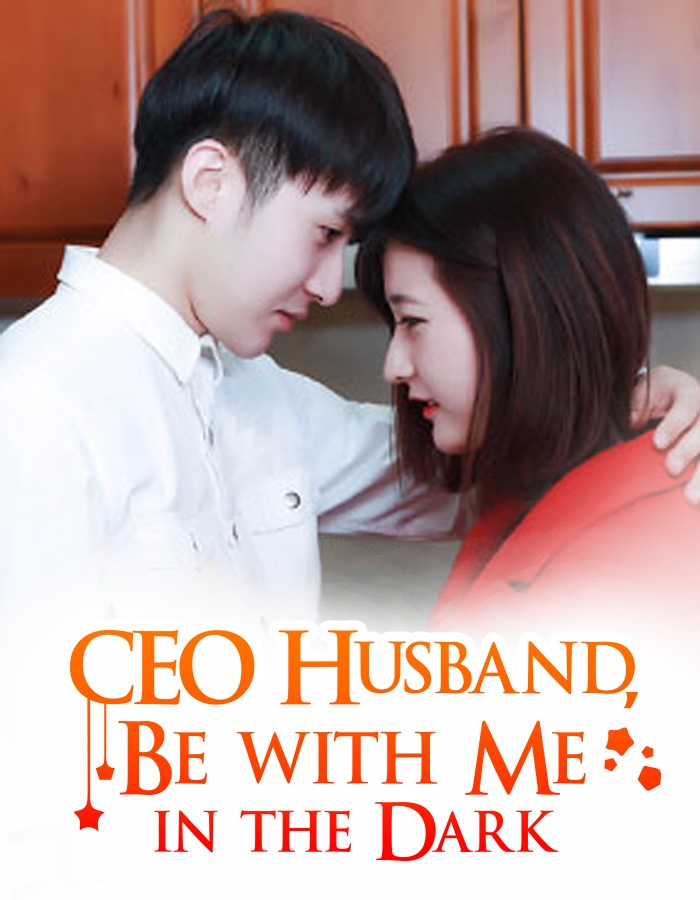 CEO Husband, Be with Me in the Dark