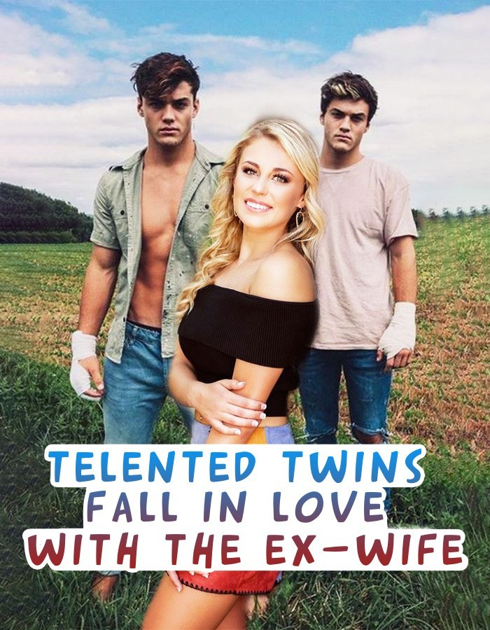 (Edited) Talented Twins:Fall in Love with the Ex-wife