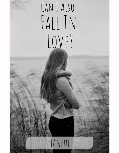 Can I also fall in love?