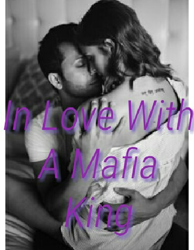 IN LOVE WITH A MAFIA KING